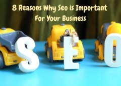 8 Reasons Why Seo is Important For Your Business
