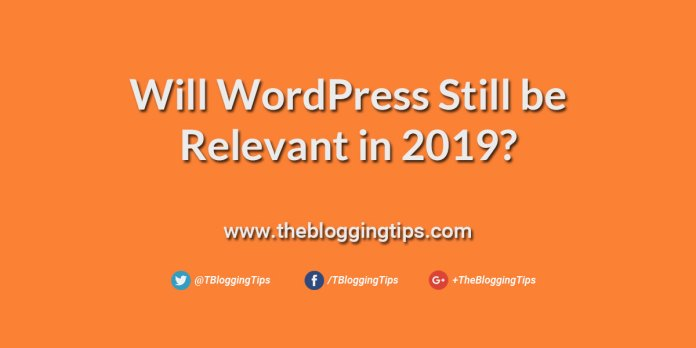 Will WordPress Still be Relevant in 2019