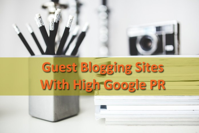 List of Guest Blogging Sites With High Google PR