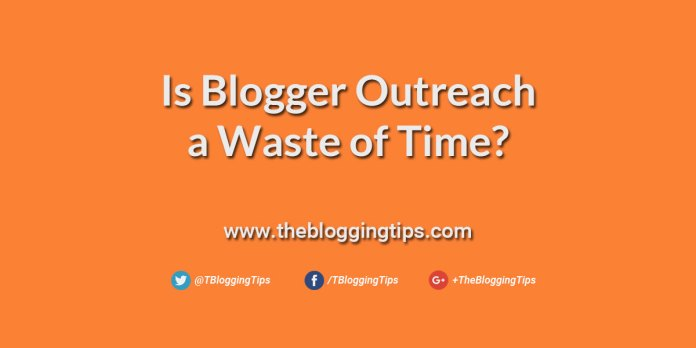 is-blogger-outreach-a-waste-of-time