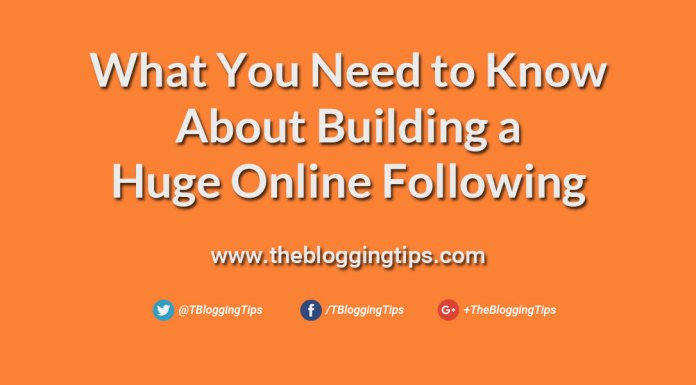 What-You-Need-to-Know-About-Building-a-Huge-Online-Following