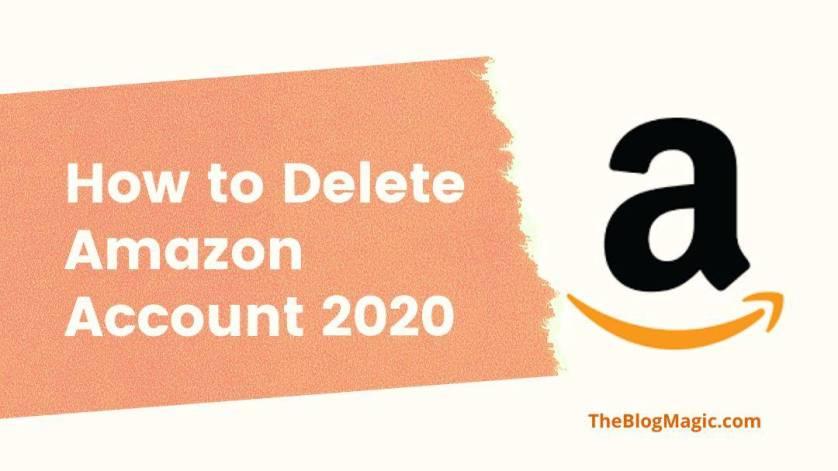 Ho to delete amazon account 2020