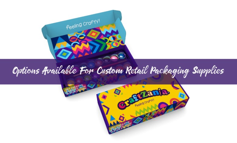 Options Available for Custom Retail Packaging Supplies