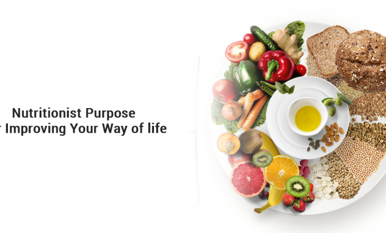 Nutritionist purpose for improving your way of life