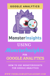 How to Use Monster Insights with Google Analytics. The Blogwarts Academy Blog wisely.