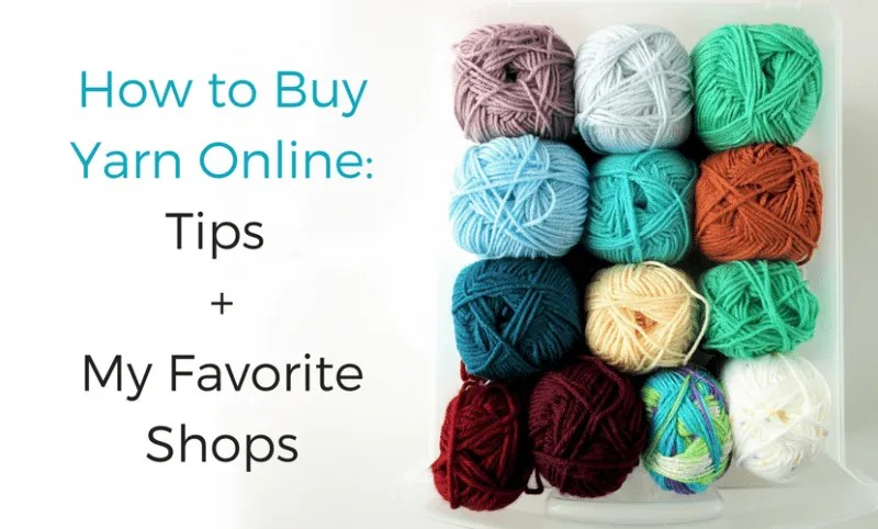 How to Buy Yarn Online: Tips & My Favorite Shops |