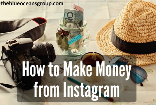 How to Make Money on Instagram- The Blue Oceans Group