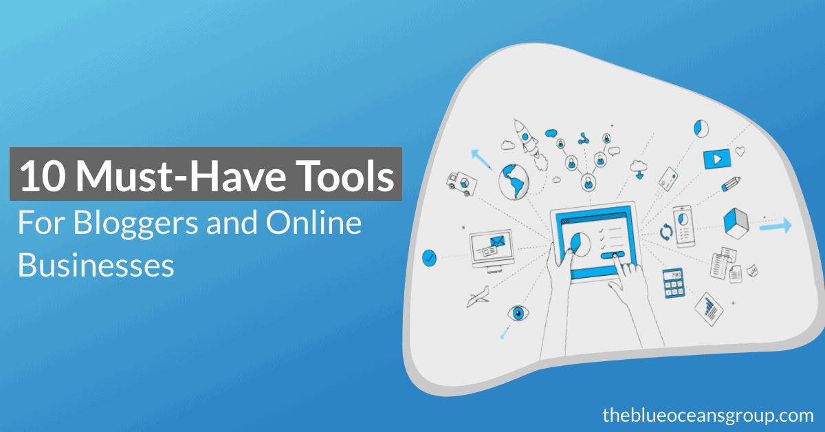 10 Best Tools for Bloggers and Online Business