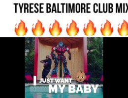 """Tyrese Baltimore Club Mix & C-Walk """"I Just Want My Baby"""""""