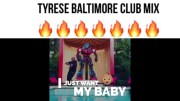 """Tyrese """"I Just Want My Baby"""" Baltimore Club Mix & C-Walk"""