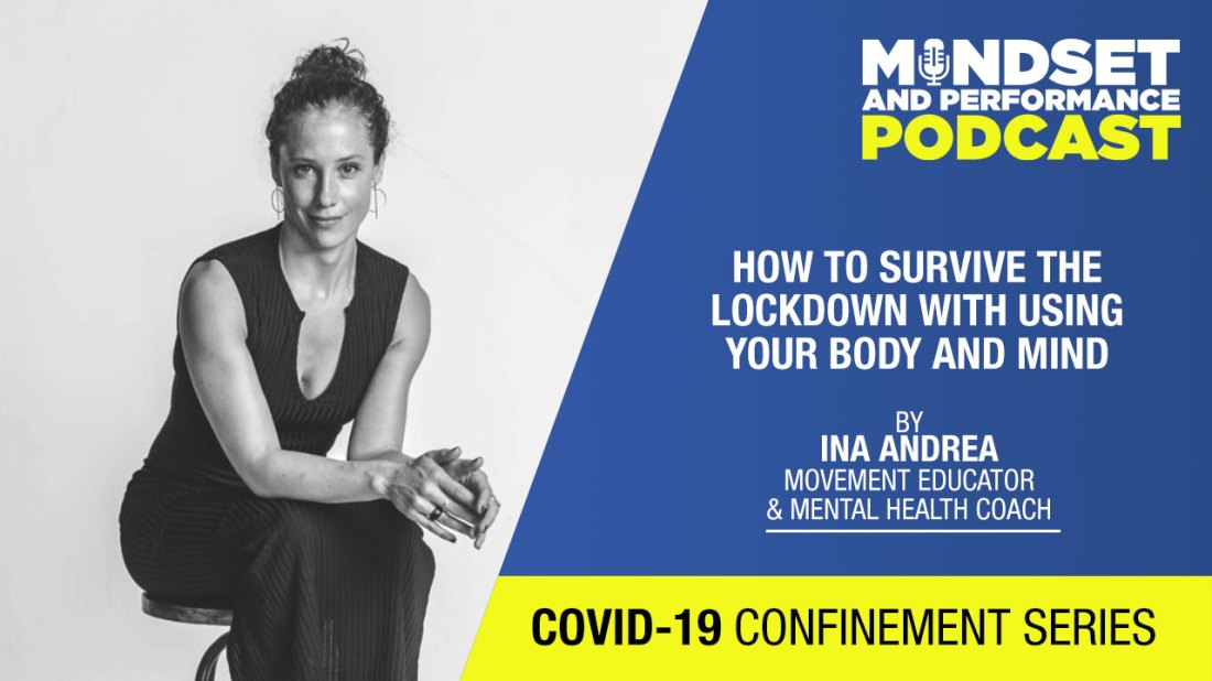 Ina Andrea on How To Survive The Lockdown With Using Your Body & Mind