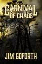 """CARNIVAL OF CHAOS"" by Jim Goforth"