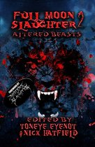 """""""FULL MOON SLAUGHTER 2. Altered Beasts"""" JUST RELEASED!"""