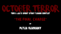 "OCTOBER TERROR – ""The Final Charge"" by Peter Germany"