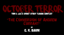 "OCTOBER TERROR – ""The Conversion of Andrew Currant"" by  C. H. Baum"
