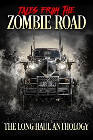 """ZOMBIE ROAD"" Anthology"