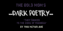 """They Danced to the Song of Madness"" by Tina McFarlane"