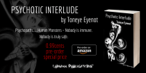Psychotic Interlude: Pre-order only 99c! ($2.99 upon release)