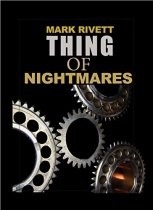 "BOOK REVIEW – ""Thing of Nightmares"" by Mark Rivett"