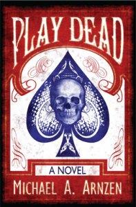 Play Dead, by Michael A. Arnzen