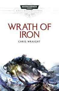 Wrath of Iron, by Chris Wraight.