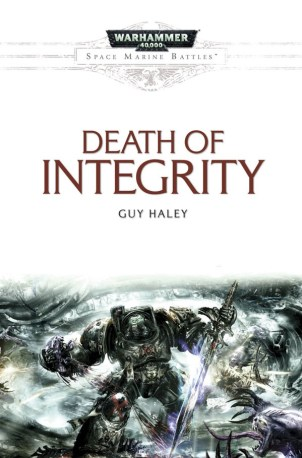 Death of Integrity, by Guy Haley.