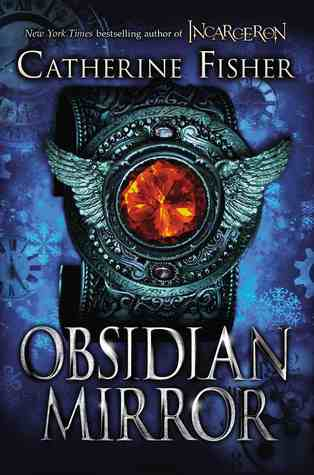 Book review the obsidian mirror by catherine fisher the obsidian mirror fandeluxe Image collections