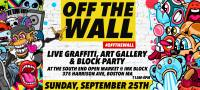 Off the Wall: A Live Graffiti Art Gallery + Block Party ...