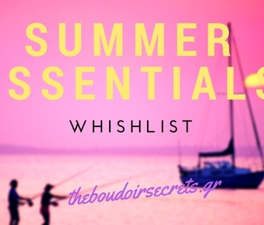 Summer Essentials | Whishlist Of Style