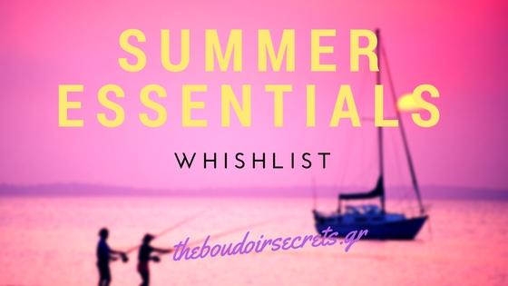 Summer Essentials | Whishlist Of Style
