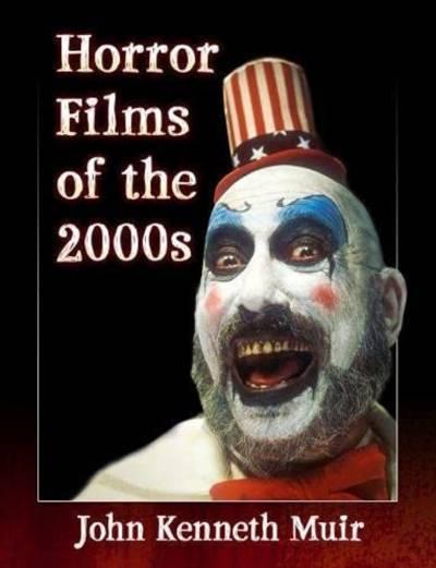 John Kenneth Muir's Horror Films of the 2000s