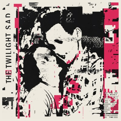 The Twilight Sad - IWBLTATT