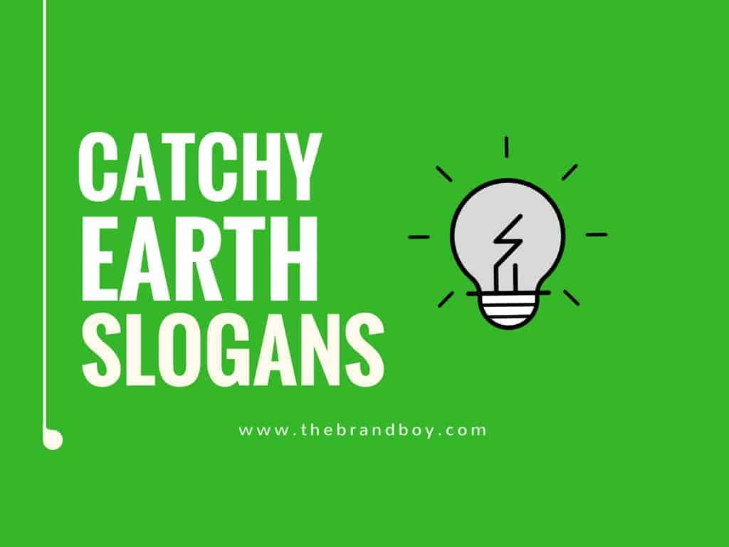 catchy earth slogans