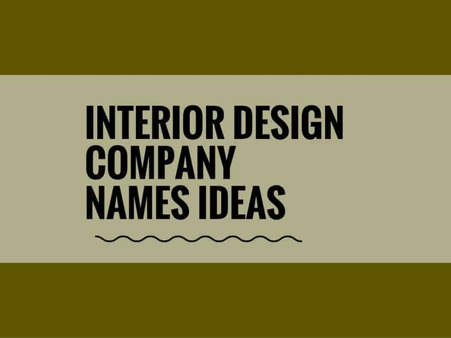 70 Catchy Interior design company names