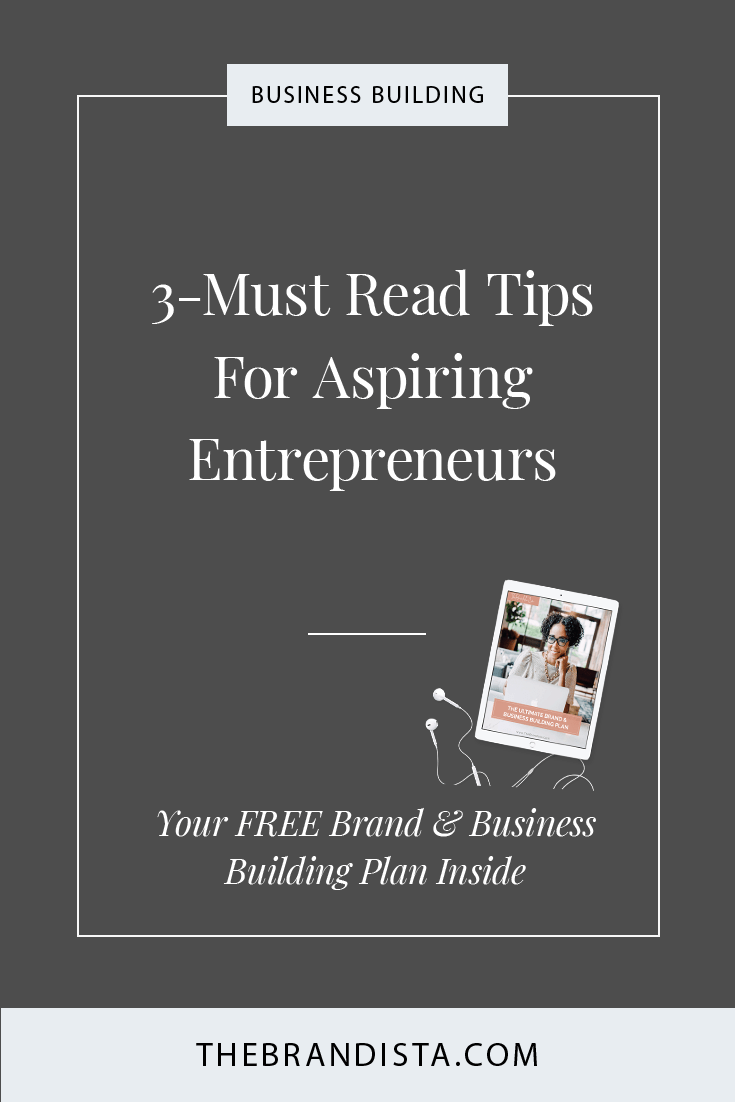 3 Must Read Tips For Aspiring Entrepreneurs
