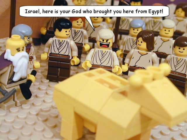 That's right. The Israelites worshiped a golden Lego calf. After they dressed up like Jedi.