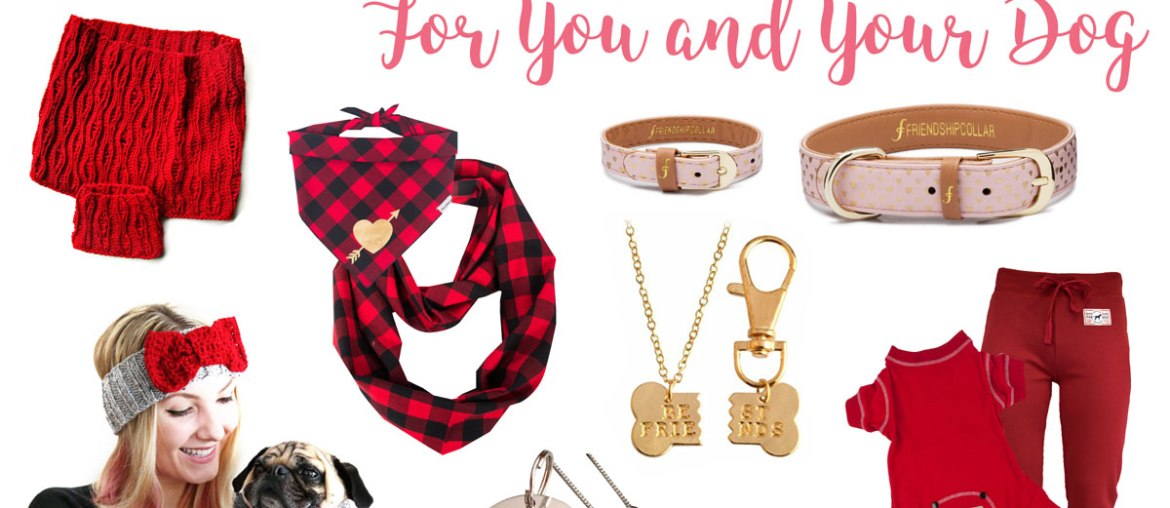 Valentine's Day Gifts For You and Your Dog