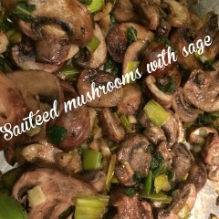Sauteéd Mushrooms with Sage