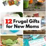 12 Frugal Gifts For New Moms The Budget Diet