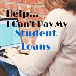 Help...I Can't Pay My Student Loans Feature Image