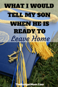 What I Would Tell My Son When He Is Ready To Leave Home - Pinterest Pin
