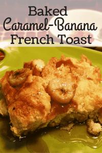 Baked Caramel Banana French Toast