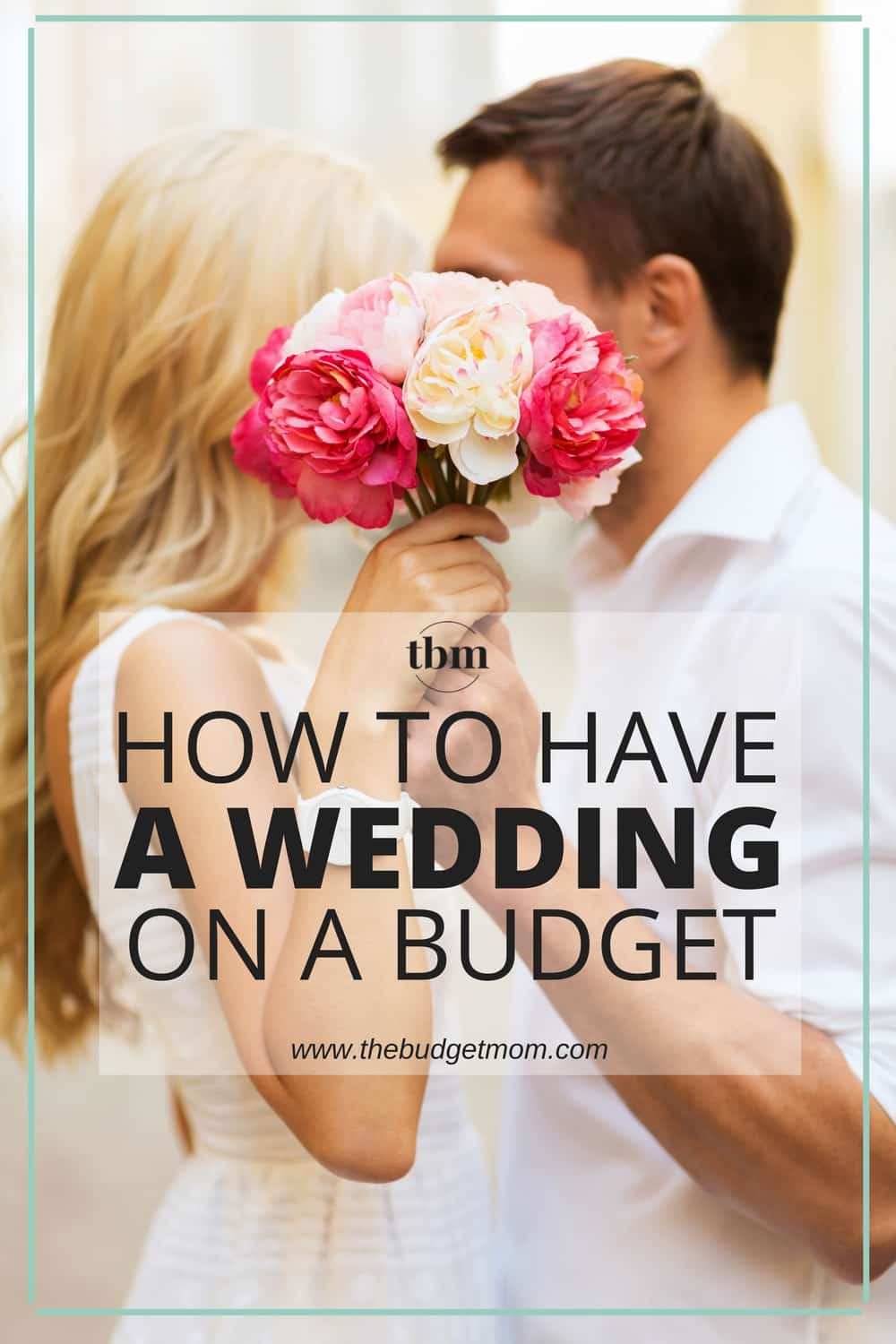 How To Have A Wedding On A Budget The Budget Mom