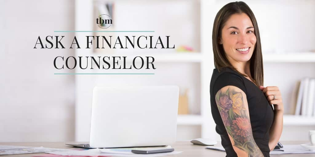Ask a Financial Counselor