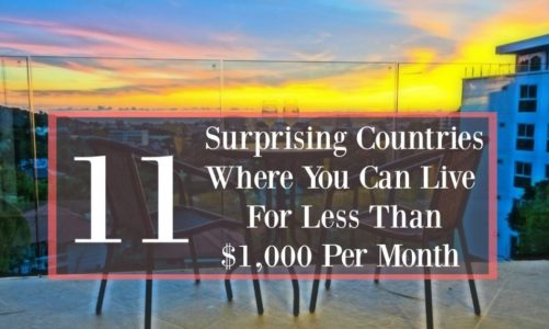 11 Cheapest Countries to Live On Less Than $1,000 Per Month in 2021