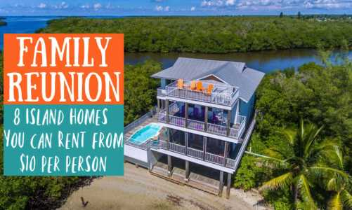Family Reunion Rentals | 8 Island Homes From Just $10 per Person