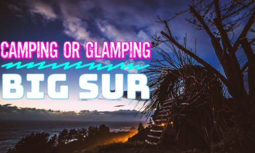 14 Things to Know Before Camping or Glamping Big Sur | Tips & Tricks!