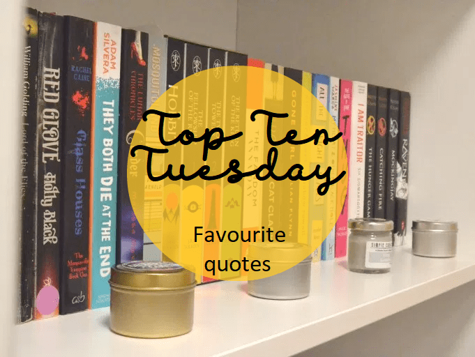 Top Ten Tuesday: Favourite quotes