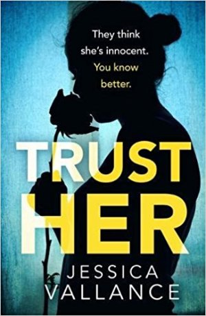 Trust Her by Jessica Vallance