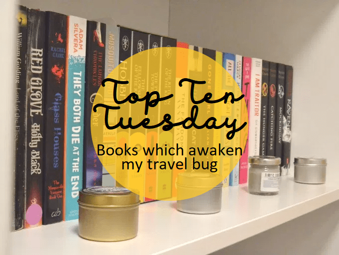 Top Ten Tuesday: Books which awaken my travel bug
